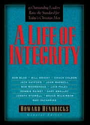 A Life of Integrity ebook by Dr. Howard Hendricks