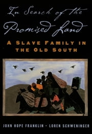 In Search of the Promised Land - A Slave Family in the Old South ebook by John Hope Franklin,Loren Schweninger