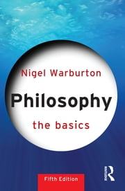 Philosophy: The Basics ebook by Nigel Warburton