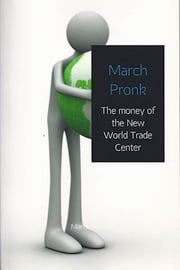 The money of the New World Trade Center ebook by march pronk