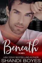 Beneath the Sheets - Enigma, #6 ebook by Shandi Boyes
