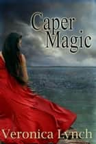 Caper Magic ebook by Kat Henry Doran