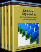 Computer Engineering - Concepts, Methodologies, Tools and Applications ebook by Information Resources Management Association