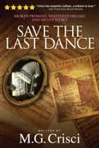 Save the Last Dance ebook by M.G. Crisci
