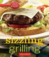 Betty Crocker Sizzling Grilling: HMH Selects ebook by Betty Crocker