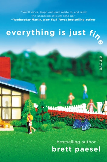 Everything Is Just Fine ebook by Brett Paesel