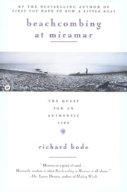 Beachcombing at Miramar - The Quest for an Authentic Life ebook by Richard Bode