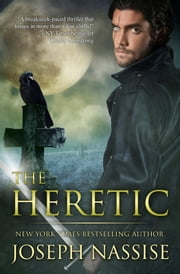 The Heretic: Templar Chronicles Book 1 - An Urban Fantasy Novel ebook by Joseph Nassise