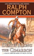 Ralph Compton Death Along the Cimarron ebook by Ralph Compton,Ralph Cotton