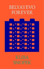 Belyayevo Forever - Preserving the Generic ebook by Kuba Snopek