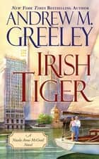 Irish Tiger ebook by Andrew M. Greeley