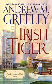 Irish Tiger - A Nuala Anne McGrail Novel ebook by Andrew M. Greeley