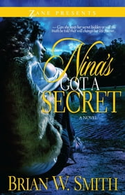 Nina's Got a Secret - A Novel ebook by Brian W. Smith