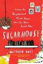 Sugarhouse ebook by Matthew Batt