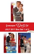 Harlequin Desire July 2017 - Box Set 1 of 2 - The Baby Favor\His Unexpected Heir\Best Friend Bride ebook by Andrea Laurence, Maureen Child, Kat Cantrell
