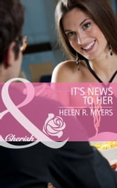 It's News to Her (Mills & Boon Cherish) ebook by Helen R. Myers