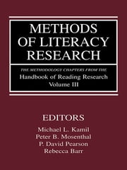 Methods of Literacy Research - The Methodology Chapters From the Handbook of Reading Research, Volume III ebook by Michael L. Kamil,Peter B. Mosenthal,P. David Pearson,Rebecca Barr