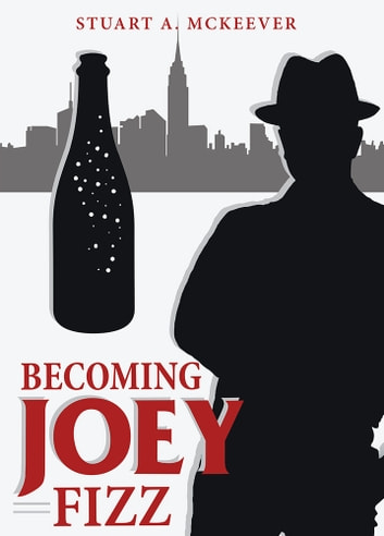 Becoming Joey Fizz ebook by Stuart A. McKeever