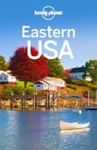 Lonely Planet Eastern USA ebook by Lonely Planet, Benedict Walker, Kate Armstrong,...