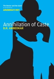Annihilation of Caste - The Annotated Critical Edition ebook by B.R. Ambedkar,S. Anand,Arundhati Roy