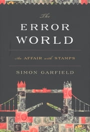 The Error World - An Affair with Stamps ebook by Mr. Simon Garfield