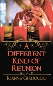 A Different Kind of Reunion ebook by Joanne  Guidoccio