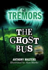 The Ghost Bus - Tremors ebook by Anthony Masters