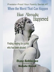 When the Worst That Can Happen Has Already Happened ebook by Roblin-Lee, Diane E.