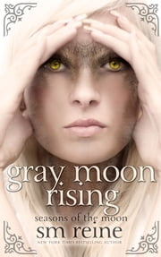 Gray Moon Rising ebook by SM Reine