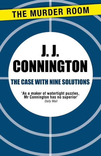 The Case With Nine Solutions ebook by J. J. Connington
