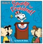 Snoopy for President! - With Audio Recording ebook by Charles  M. Schulz, Maggie Testa, Scott Jeralds