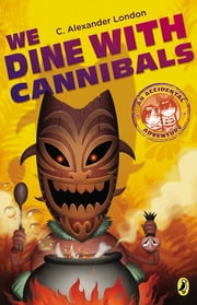 We Dine With Cannibals ebook by C. Alexander London