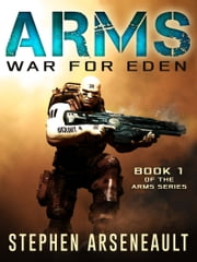 ARMS War for Eden ebook by Stephen Arseneault