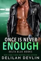 Once is Never Enough ebook by