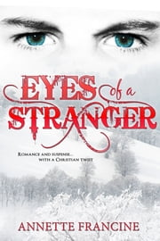 Eyes of a Stranger ebook by Annette Francine
