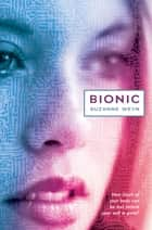 Bionic ebook by Suzanne Weyn