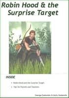 Robin Hood and the Surprise Target ebook by George Gadanidis, Molly Gadanidis