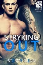 Stryking Out ebook by Stormy Glenn
