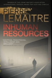 Inhuman Resources ebook by Pierre Lemaitre