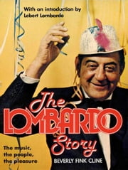 The Lombardo Story ebook by Beverly Fink Cline