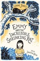 Emmy and the Incredible Shrinking Rat ebook by Lynne Jonell