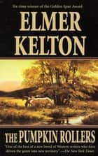 The Pumpkin Rollers ebook by Elmer Kelton