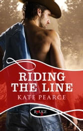 Riding the Line: A Rouge Erotic Romance ebook by Kate Pearce