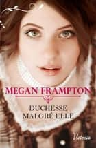 Duchesse malgré elle ebook by Megan Frampton
