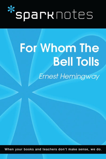 For Whom the Bell Tolls (SparkNotes Literature Guide) eBook by SparkNotes