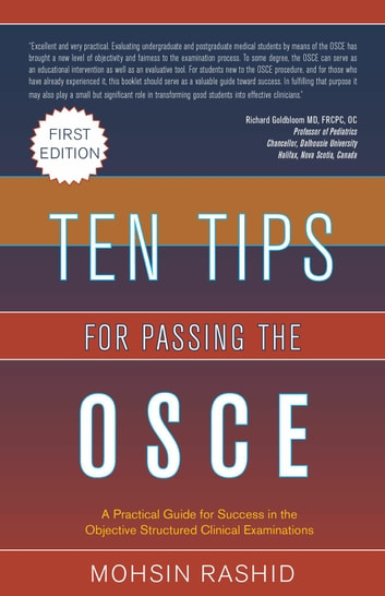 Ten Tips for Passing the OSCE: A Practical Guide For Success In The Objective Structured Clinical Examinations ebook by Mohsin Rashid