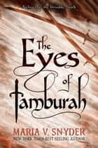 The Eyes of Tamburah ebook by Maria V. Snyder