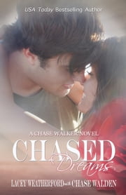 Chased Dreams ebook by Lacey Weatherford,Chase Walden