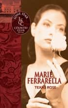 Texas Rose (Mills & Boon Silhouette) eBook by Marie Ferrarella
