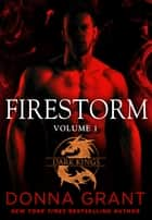 Firestorm: Volume 1 - A Dragon Romance ebook by Donna Grant